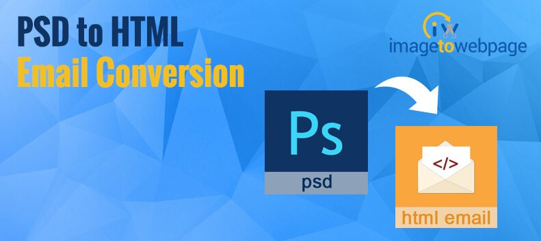 Converting PSD to HTML Email – All You Need to Know