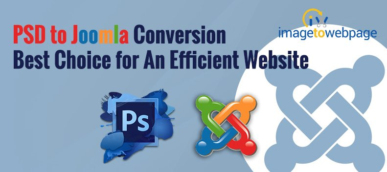 PSD To Joomla Conversion - Best Choice For An Efficient Website
